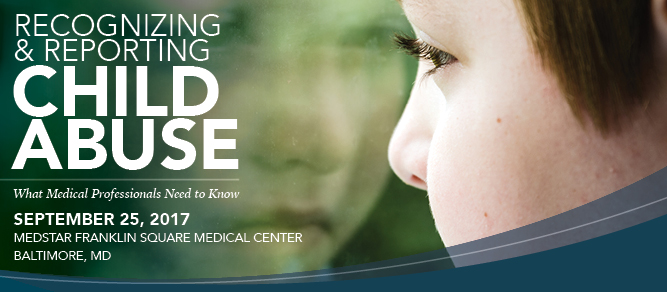Recognizing and Reporting Child Abuse: What Medical Professionals Need to Know - Online Banner