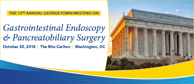 The 13th Annual Georgetown Meeting on Gastrointestinal Endoscopy & Pancreatobiliary Surgery Banner