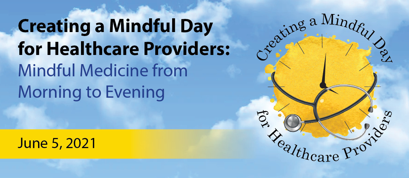 2021 Creating a Mindful Day for Healthcare Providers Banner