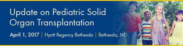 2017 Update on Pediatric Solid Organ Transplantation Banner