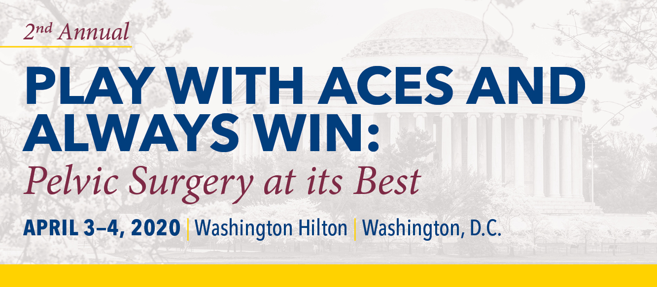 2020 2nd Annual Play with Aces and Always Win: Pelvic Surgery at Its Best Banner