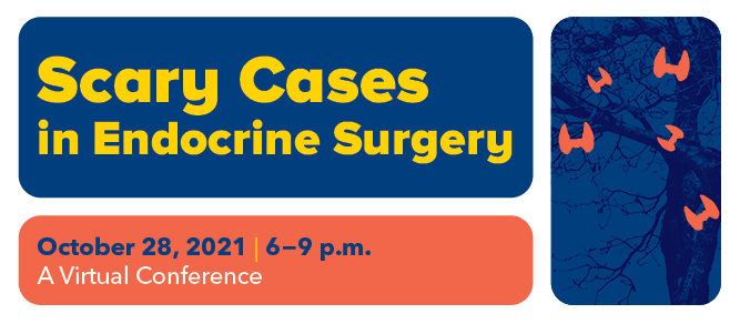 Scary Cases in Endocrine Surgery 2021 Banner